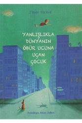 Tudem Yayınları - Yanlışlıkla Dünyanın Öbür Ucuna Uçan Çocuk Tudem Yayınları