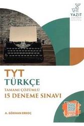 Yazıt Yayınları - Yazıt Yayınları TYT Türkçe Tamamı Çözümlü 15 Deneme Sınavı
