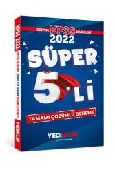 Yediiklim Yayınları - Yediiklim Yayınları 2022 KPSS Eğitim Bilimleri Tamamı Çözümlü Süper 5'li Deneme