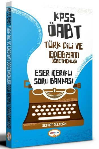 Yediiklim Yayınları - Yediiklim Yayınları ÖABT Türk Dili ve Edebiyatı Öğretmenliği Eser İçerikli Soru Bankası